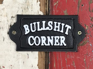 """Funny, rude, black & white wall sign Cast Iron """"BULLSHIT CORNER"""""""