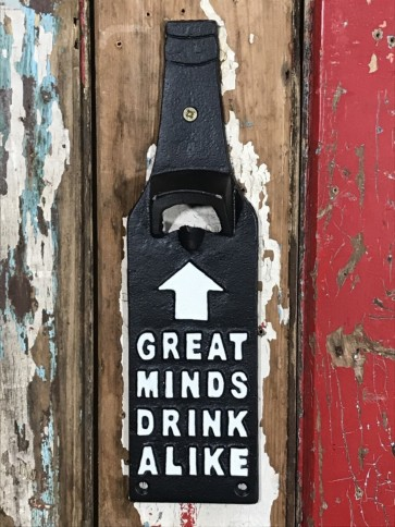 """Wall Fixed Beer Bottle Opener """"GREAT MINDS DRINK ALIKE"""" Cast Iron"""