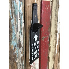 "Wall Fixed Beer Bottle Opener ""GREAT MINDS DRINK ALIKE"" Cast Iron"