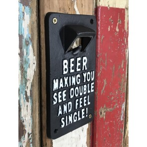 Wall Fix Bottle Top Opener BEER MAKING YOU SEE DOUBLE & FEEL SINGLE Cast Iron
